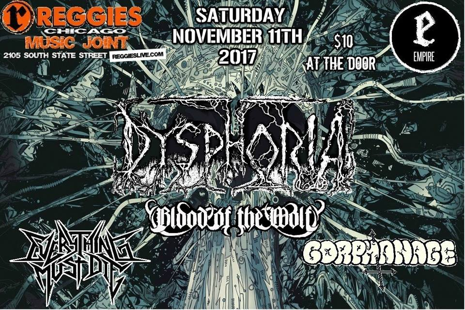 Dysphoria, Blood of the Wolf, Everything Must Die, and Gorphanage at Reggies Chicago, Saturday, November 11, 2017