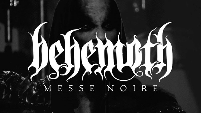 """Behemoth Releases Their New Live Video for """"Messe Noire"""""""