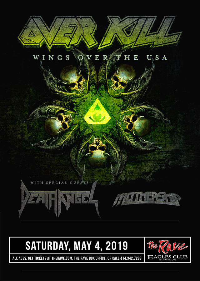 Overkill, Death Angel, and Mothership @The Rave Eagle's Club on Saturday, May 4, 2019
