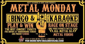 Metal Bingo at the Brauer House in Lombard, IL, every Monday night at 9pm