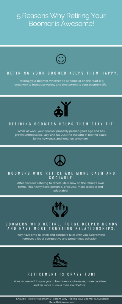 Infographic - 5 Reasons Why Retiring Your Boomer is Awesome!