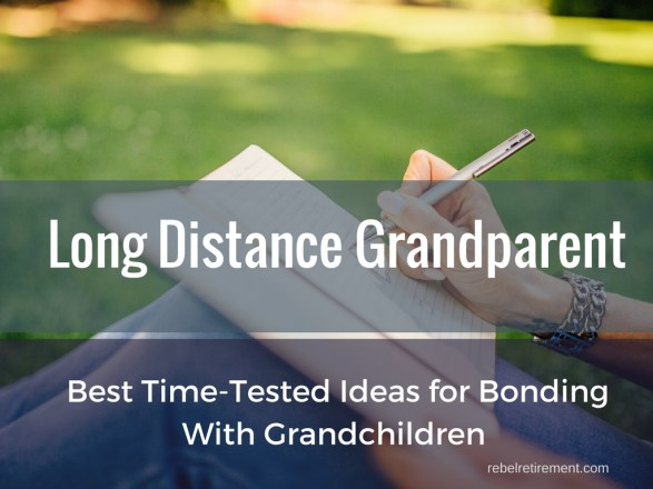 Long Distance Grandparent -Rebel Retirement