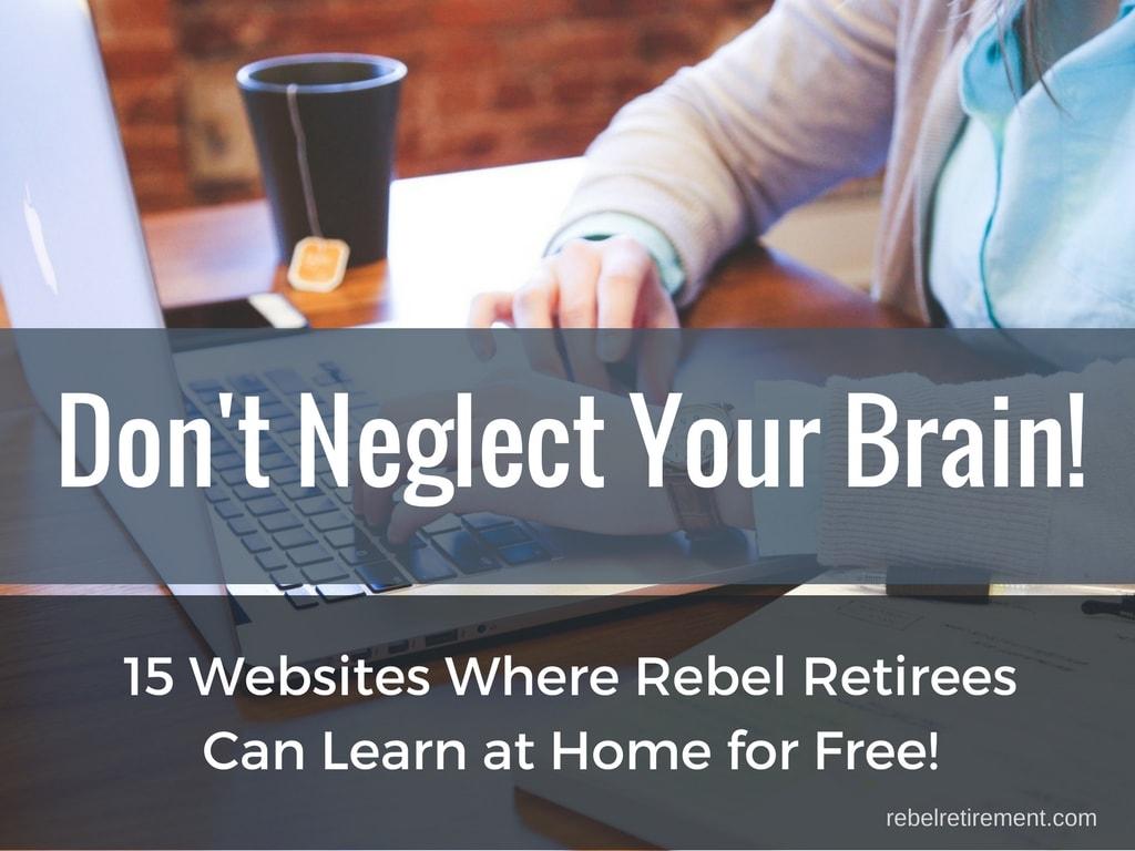 Don't Neglect Your Brain! - Rebel Retirement