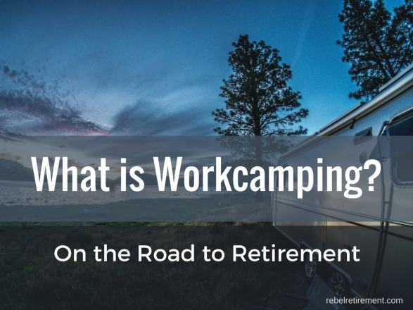 What is Workcamping.Rebel Retirement