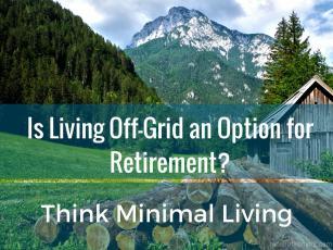 Living Off-Grid - Rebel Retirement