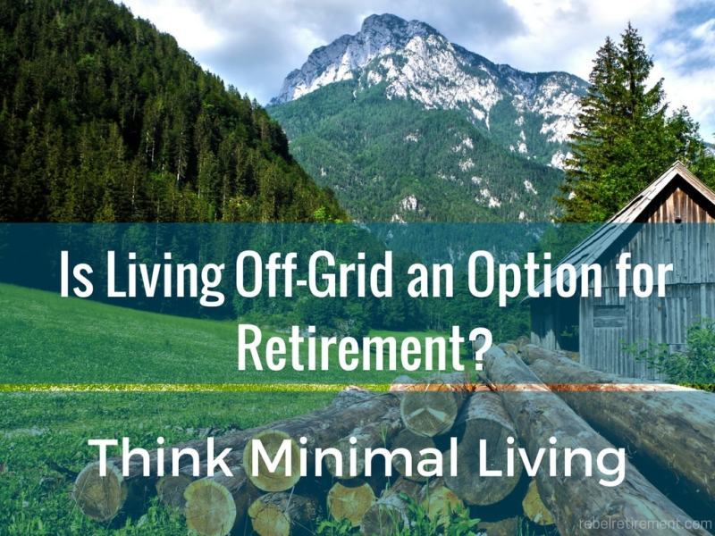 Is Living Off-Grid an Option for Retirement?
