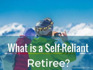Self-Reliant Retiree-Rebel Retirement