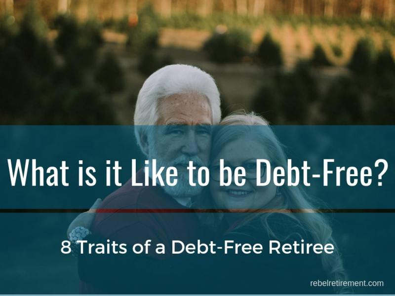 What is it Like to be Debt-Free? 8 Traits of a Debt-Free Retiree