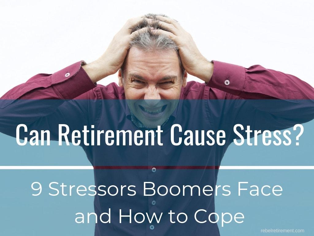Can retirement cause stress - Rebel Retirement