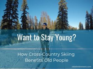 Cross country skiing for old people -Rebel Retirement