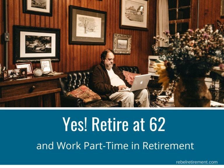 Yes! Retire at 62 and Work Part-Time in Retirement