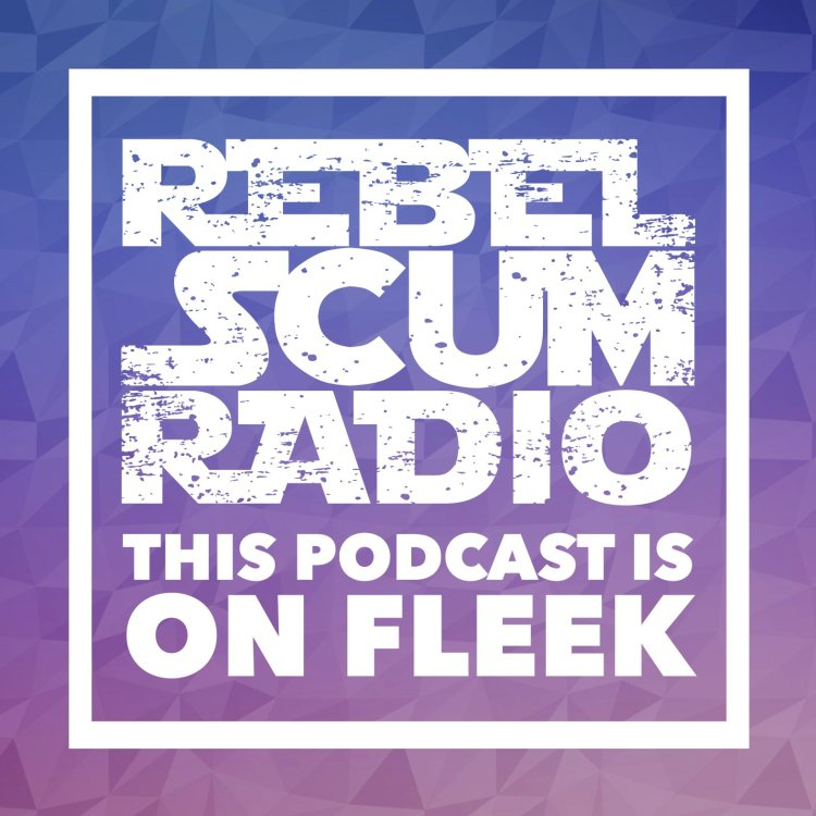 Rebel scum radio e13