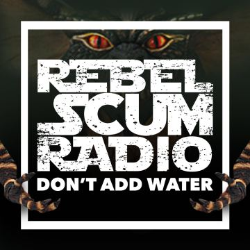 PODCAST: Star Wars Rogue One trailer review + Films that should never be re-made – Rebel Scum Radio S02E03