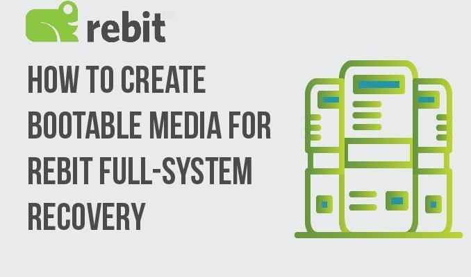 How to Create Bootable Media for Rebit Full System Recovery