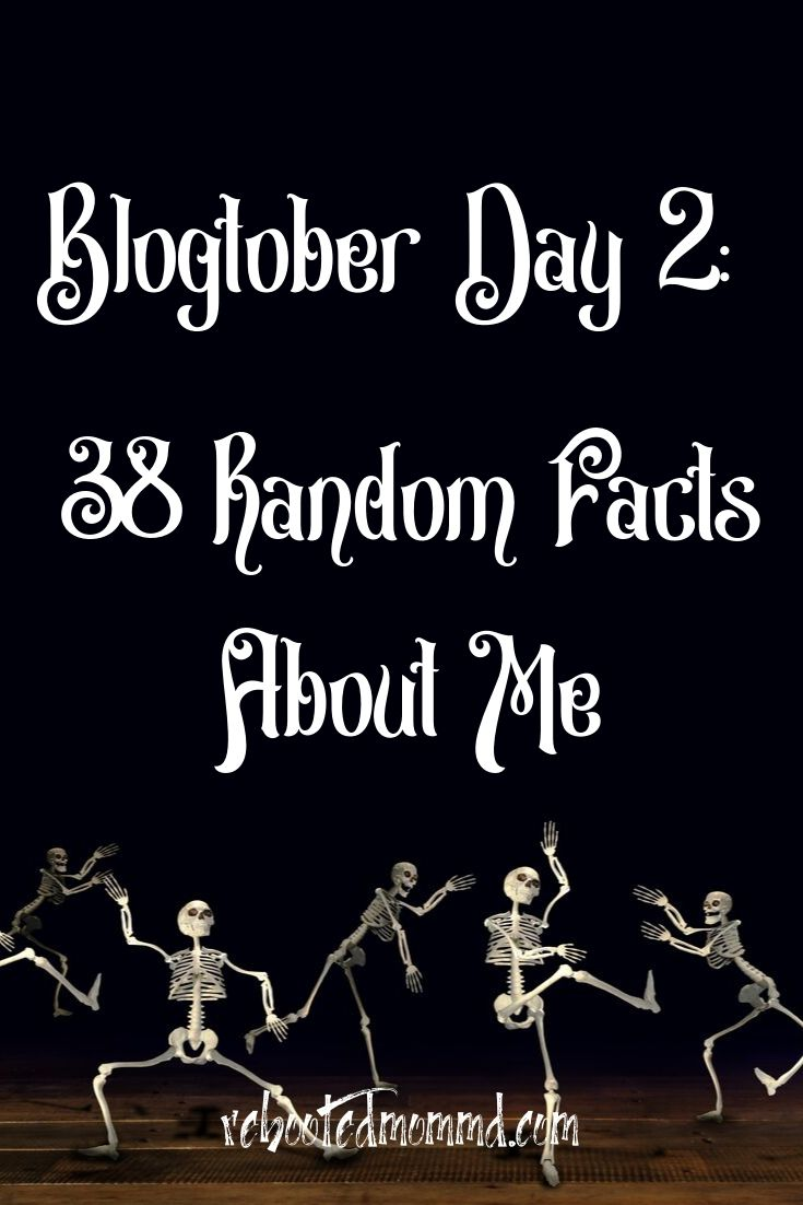 38 Random Facts About Me