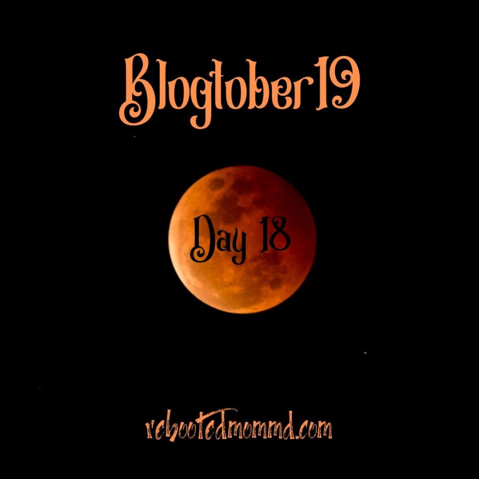 Blogtober Day 18
