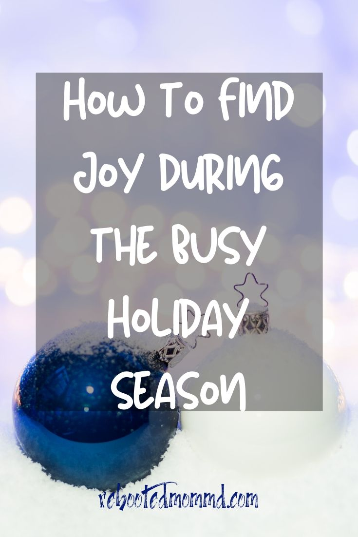How to Find Joy During A Stressful Holiday Season