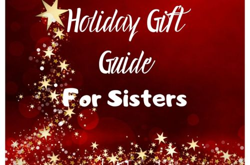 hloliday gift guide gifts for sisters