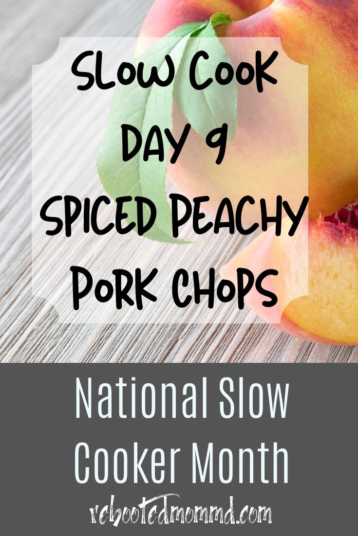 Slow Cooker Month: Spiced Peachy Pork Chops