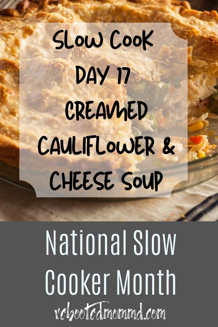 Slow Cooker Month: Creamed Cauliflower & Cheese Soup
