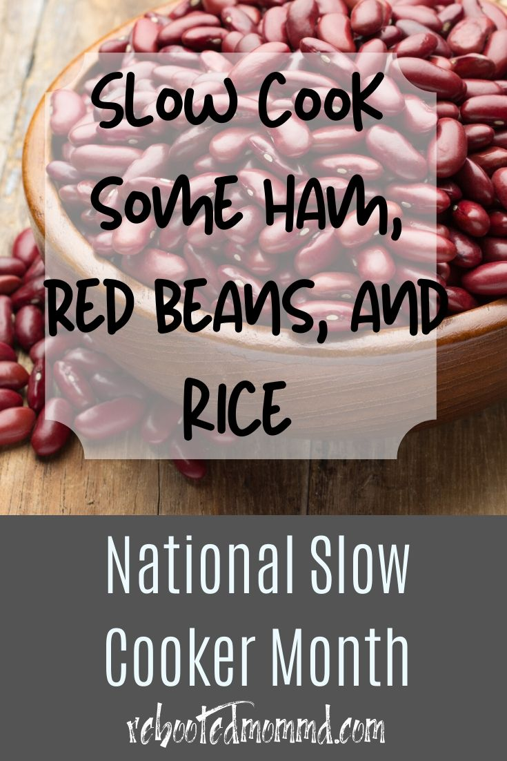 Slow Cooker Month: Ham, Red Beans, and Rice