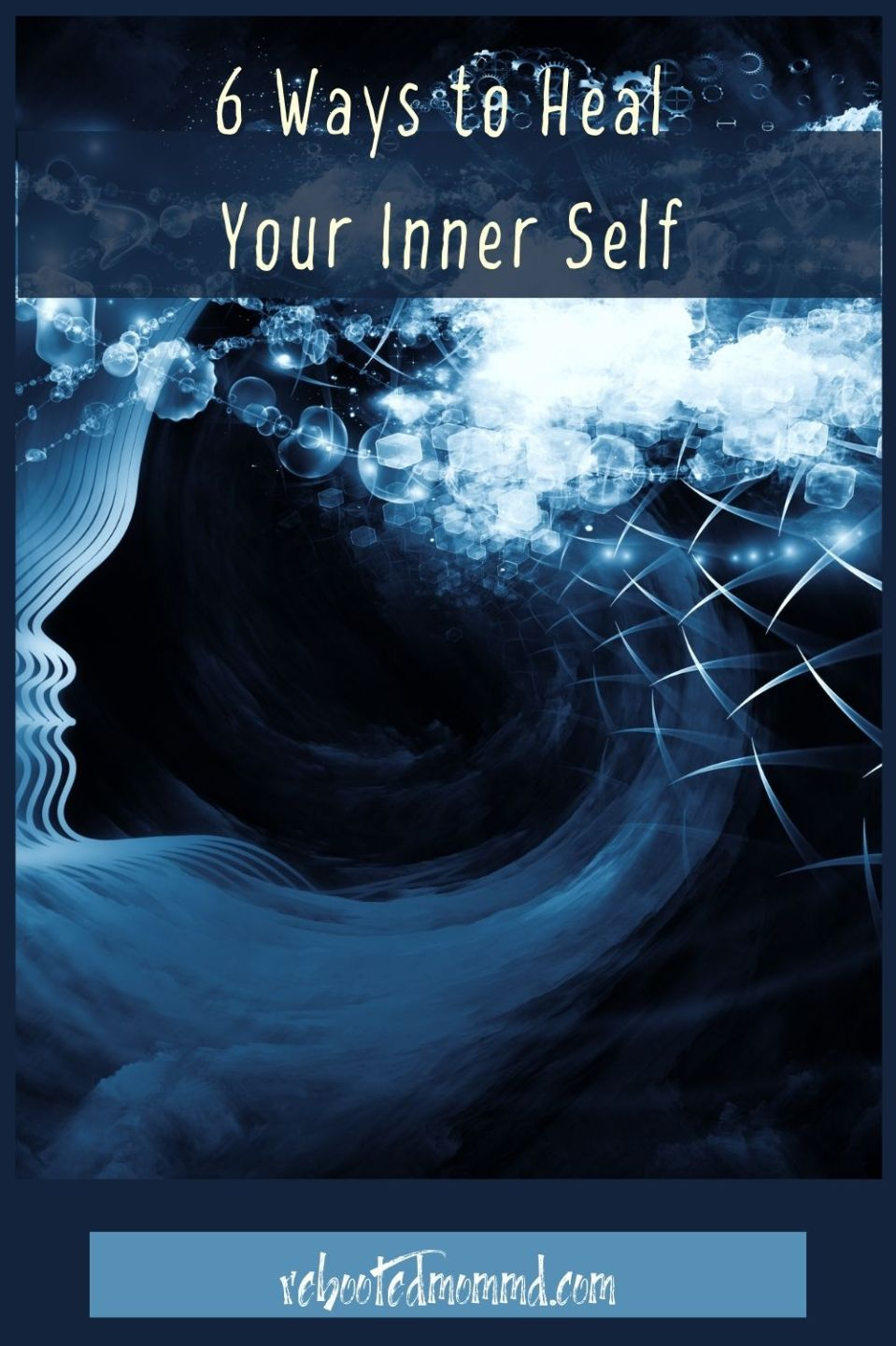 6 Ways to Heal Your Inner Self