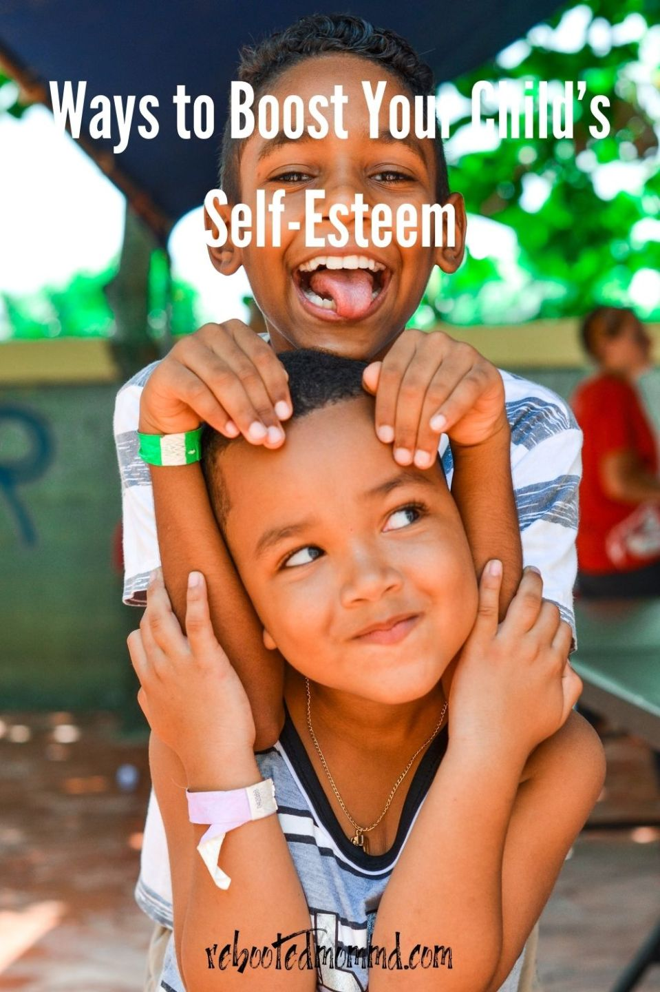 Ways to Boost Your Child's Self-Esteem