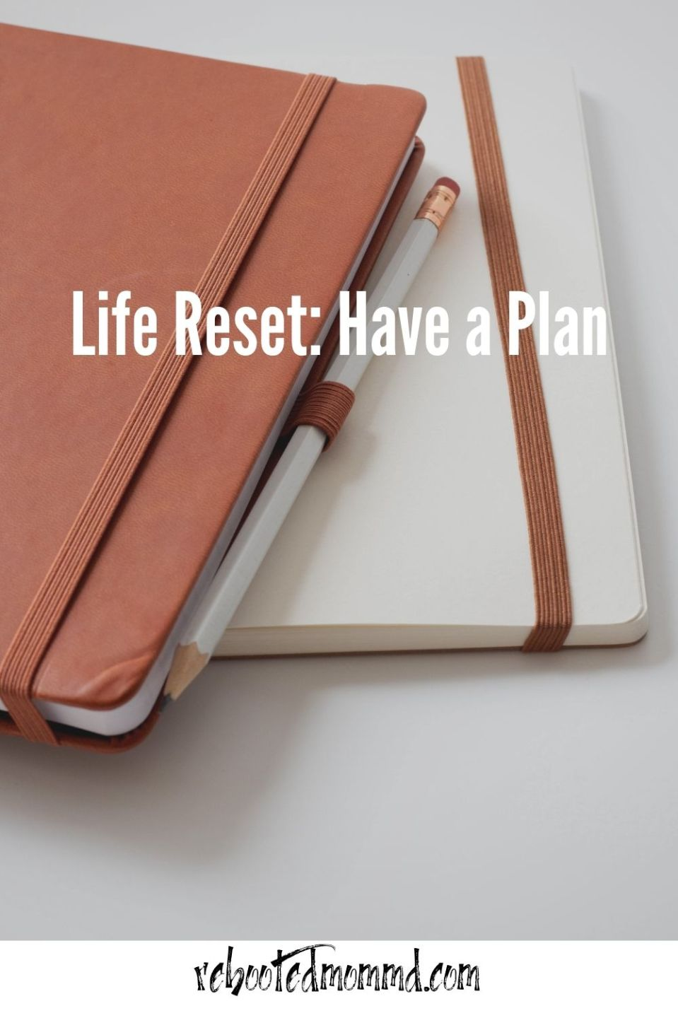 Life Reset: Have a Plan