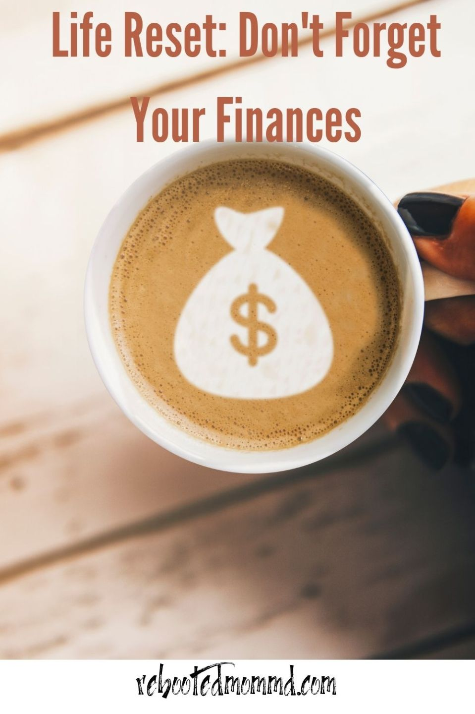 Life Reset: Don\'t Forget Your Finances