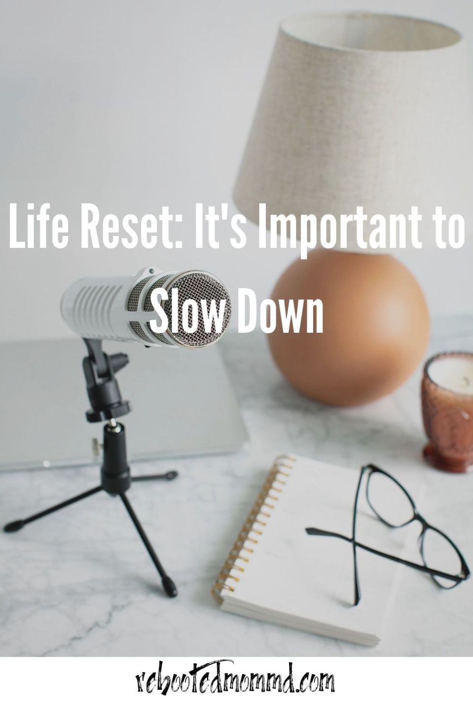 Life Reset: It\'s Important to Slow Down