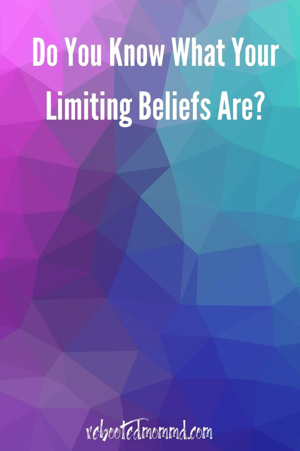 Do You Know What Your Limiting Beliefs Are?