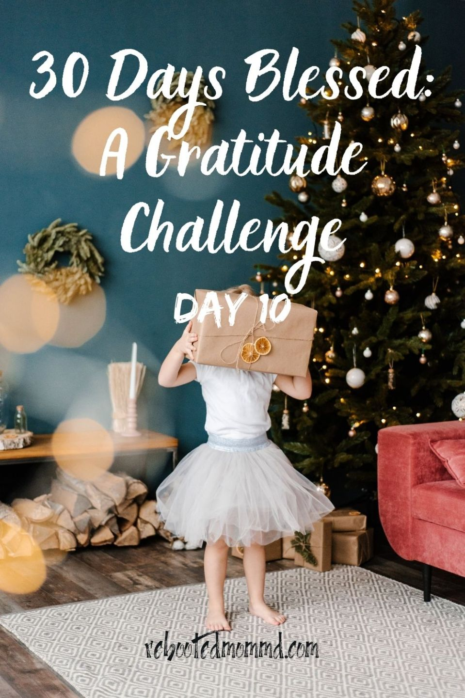Day 11. To Be Positive and Present, Take Your Cue from a Child