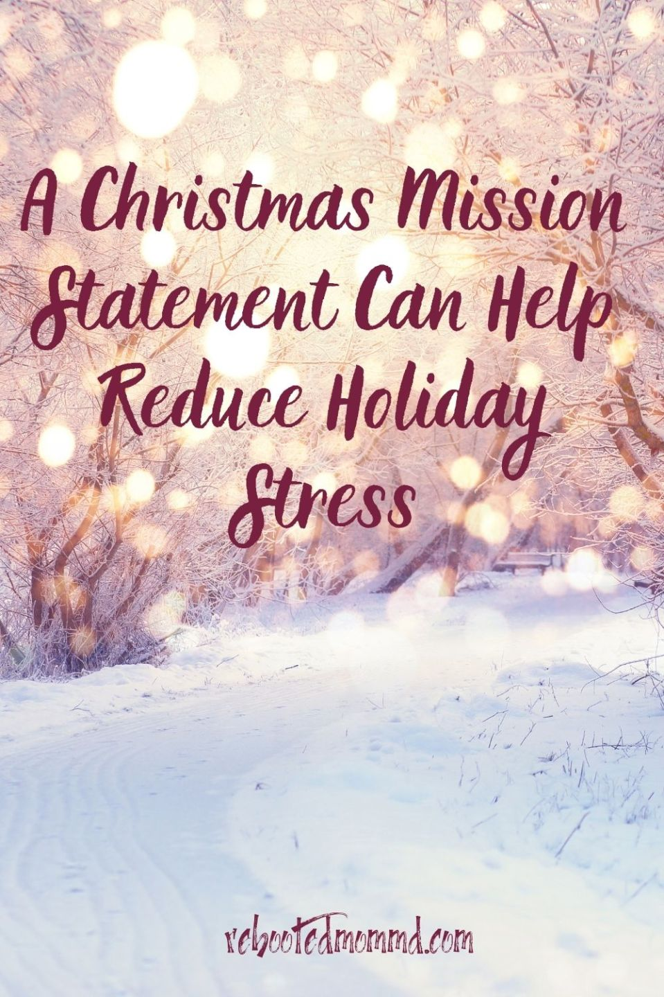 A Christmas Mission Statement Can Help Reduce Holiday Stress