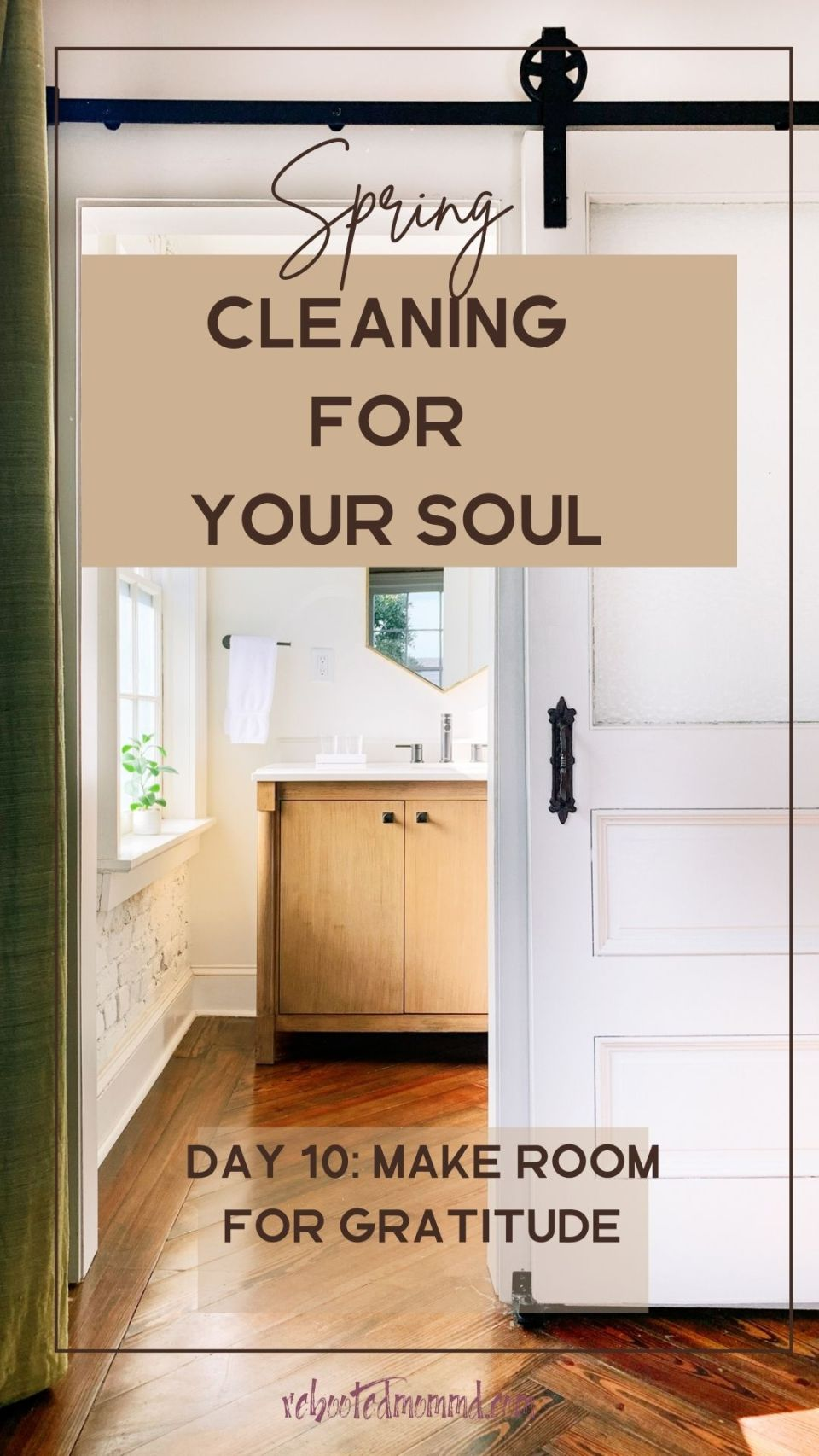 Spring Cleaning for Your Soul, Day 10: Make Room for Gratitude