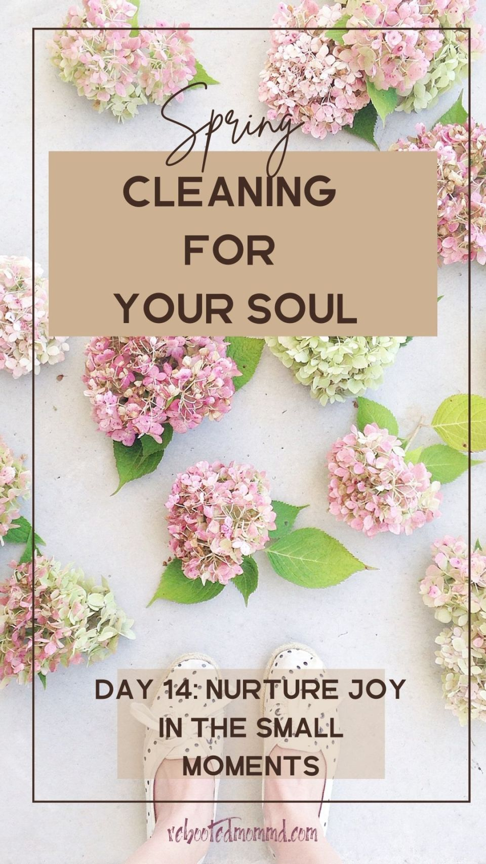 Spring Cleaning for Your Soul, Day 14: Nurture Joy in the Small Moments