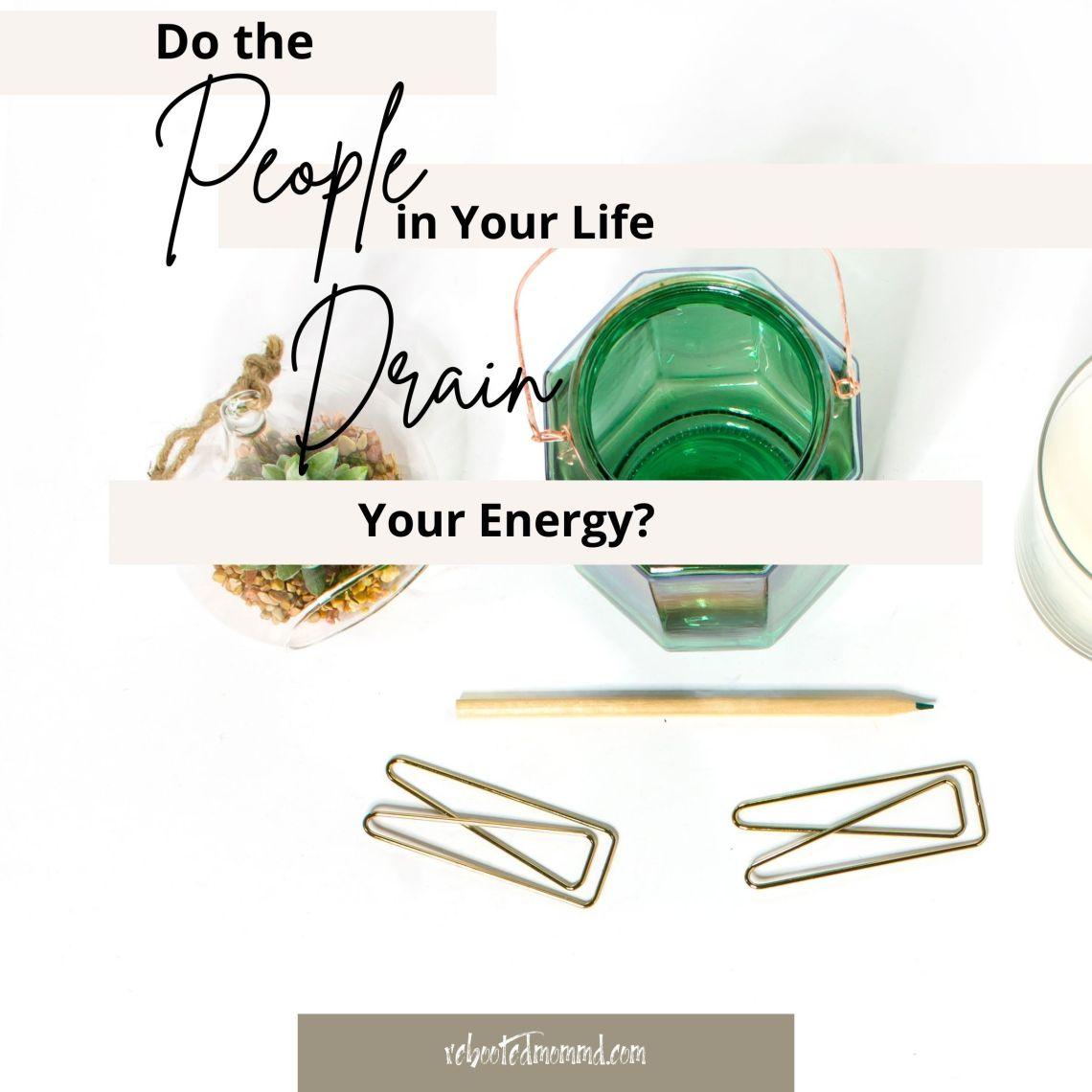 draining your energy