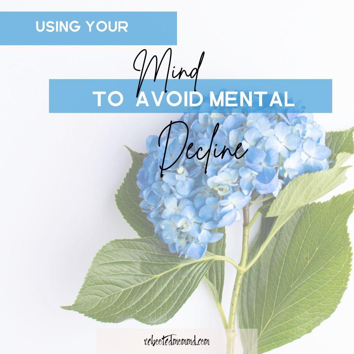 using your mind mental decline
