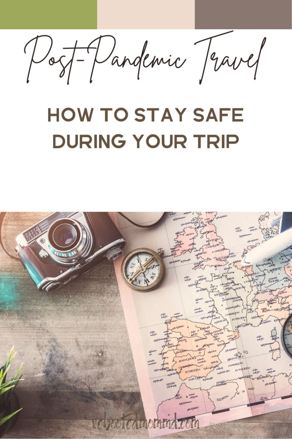 Your Post-Pandemic Family Travel Plan: How to Stay Safe during your Trip