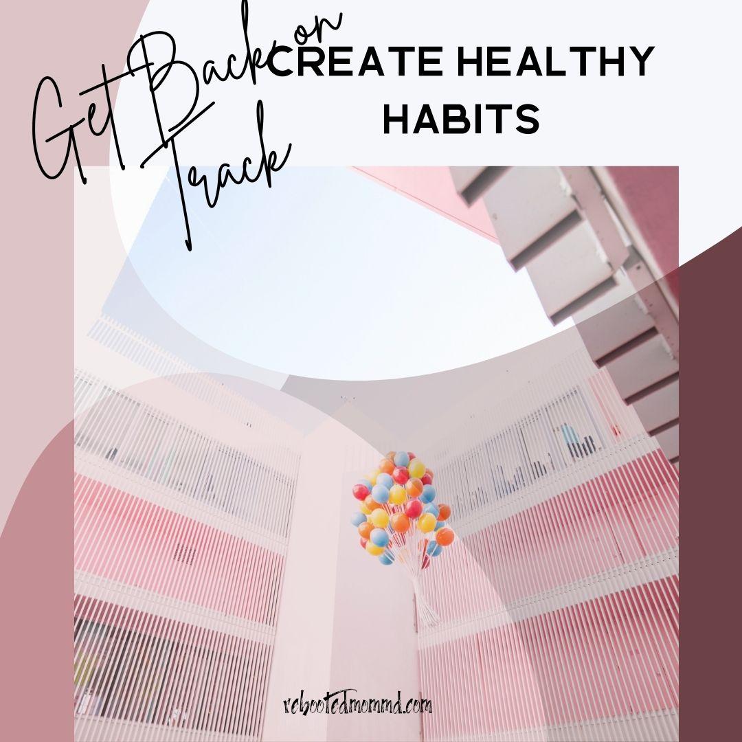 get back on track healthy habits