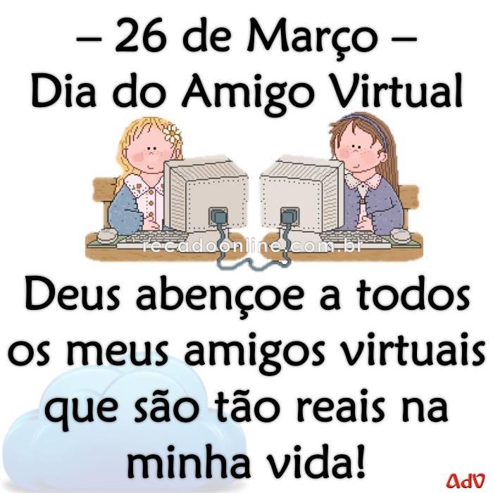 26 de marco dia do amigo virtual