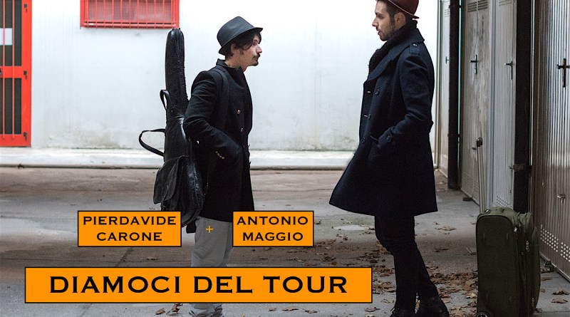 Pierdavide Carone e Antonio Maggio - Diamoci del tour.