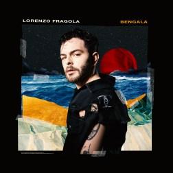 Lorenzo Fragola - Bengala