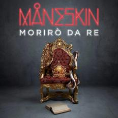Maneskin - Morirò da re