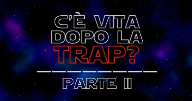 C'è vita dopo la trap - Parte II