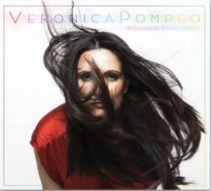 """Veronica Pompeo: """"Mi sono lasciata andare ad una composizione emozionale"""" – INTERVISTA"""
