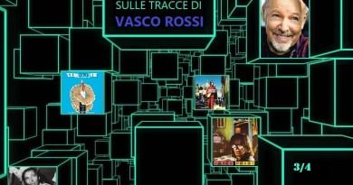 Sulle tracce di… Vasco Rossi: i primi passi verso il mito e la maturità artistica
