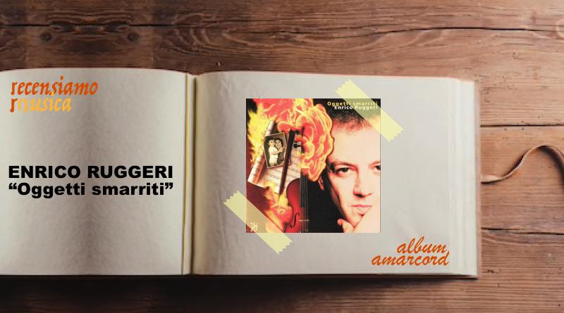 """Enrico Ruggeri, venticinque anni di """"Oggetti smarriti"""""""