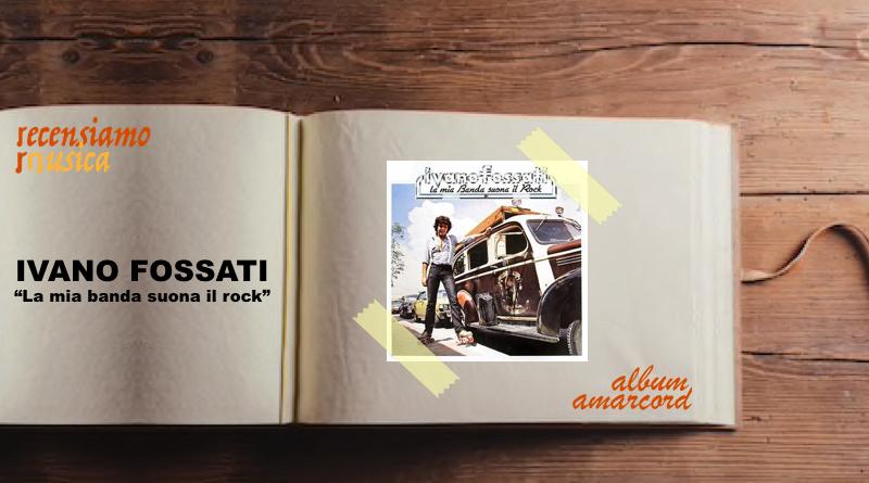 """Ivano Fossati, quarant'anni de """"La mia banda suona il rock"""""""