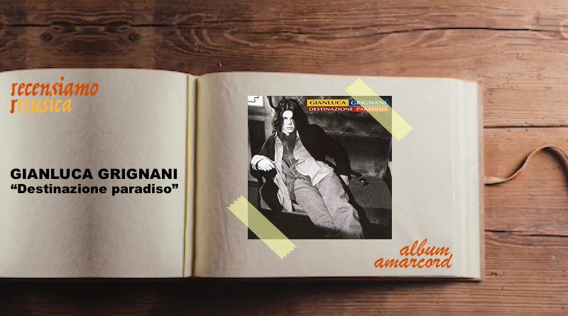 """Gianluca Grignani, venticinque anni di """"Destinazione paradiso"""""""