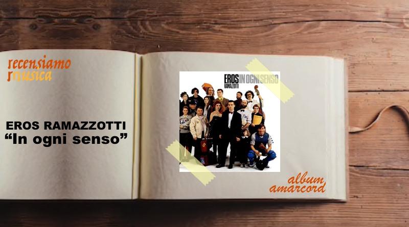 """Eros Ramazzotti, trent'anni di """"In ogni senso"""""""